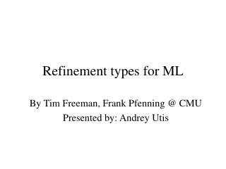 Refinement types for ML