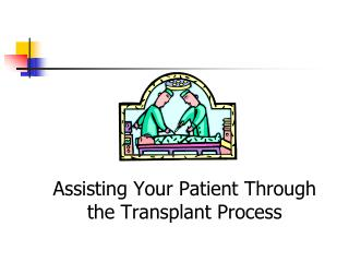 Assisting Your Patient Through the Transplant Process