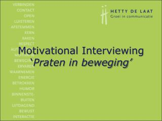 Motivational Interviewing ' Praten in beweging'