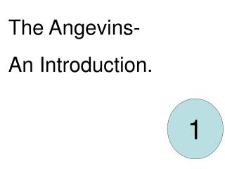 The Angevins-  An Introduction.