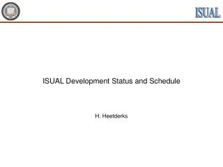 ISUAL Development Status and Schedule