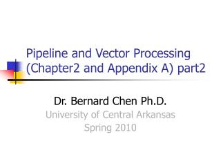 Pipeline and Vector Processing (Chapter2 and Appendix A) part2