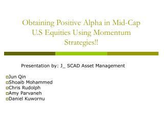 Obtaining Positive Alpha in Mid-Cap U.S Equities Using Momentum Strategies!!