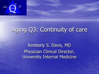 Aging Q3: Continuity of care