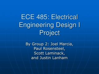 ECE 485: Electrical Engineering Design I Project