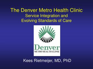 The Denver Metro Health Clinic Service Integration and Evolving Standards of Care