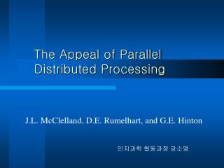 The Appeal of Parallel Distributed Processing