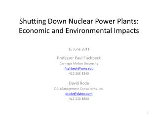 Shutting Down Nuclear Power Plants:  Economic and Environmental Impacts