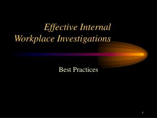 Effective Internal Workplace Investigations