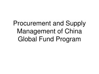 Procurement and Supply Management of China Global Fund Program