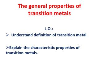 The general properties of transition metals