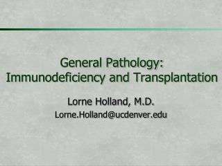 General Pathology: Immunodeficiency and Transplantation