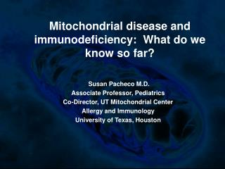 Mitochondrial disease and immunodeficiency:  What do we  know so far?