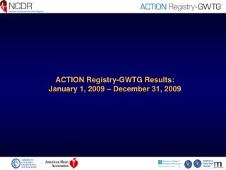 ACTION Registry-GWTG Results: January 1, 2009 – December 31, 2009