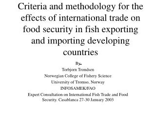 Criteria and methodology for the effects of international trade on food security in fish exporting and importing develop