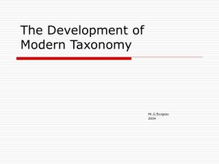 The Development of Modern Taxonomy