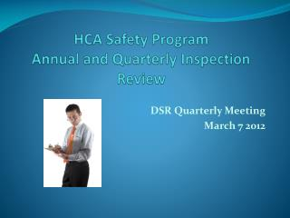 HCA Safety Program  Annual and Quarterly Inspection Review