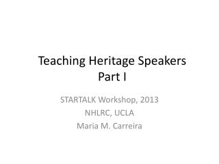Teaching Heritage Speakers  Part I