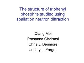 The structure of triphenyl  phosphite studied using  spallation neutron diffraction
