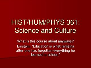 HIST/HUM/PHYS 361: Science and Culture