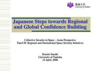 Japanese Steps towards Regional and Global Confidence Building
