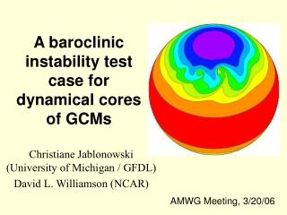 A baroclinic instability test case for dynamical cores of GCMs