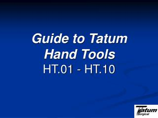 Guide to Tatum Hand Tools HT.01 - HT.10