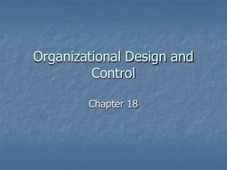 Organizational Design and Control