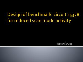 Design of benchmark  circuit s5378 for reduced scan mode activity
