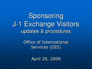Sponsoring  J-1 Exchange Visitors  updates & procedures