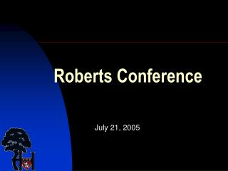 Roberts Conference