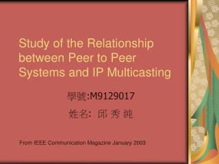 Study of the Relationship between Peer to Peer Systems and IP Multicasting