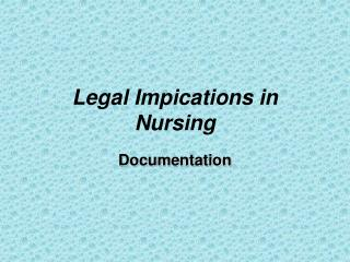 Legal Impications in Nursing