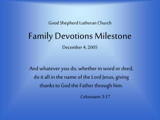 Good Shepherd Lutheran Church Family Devotions Milestone December 4, 2005