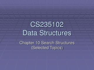 CS235102  Data Structures