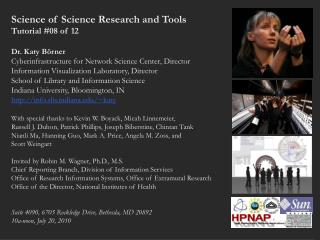 Science of Science Research and Tools  Tutorial #08 of 12 Dr. Katy Börner