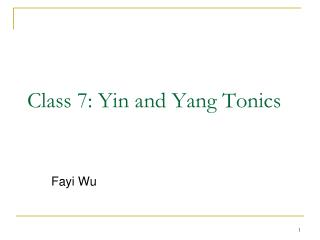 Class 7: Yin  and Yang  Tonics