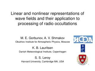 M. E. Gorbunov, A. V. Shmakov Obukhov Institute for Atmospheric Physics, Moscow K. B. Lauritsen