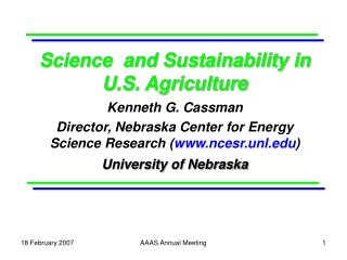 Science  and Sustainability in U.S. Agriculture Kenneth G. Cassman