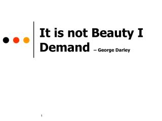 It is not Beauty I Demand  – George Darley