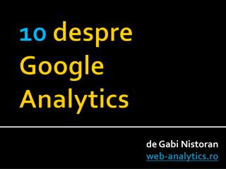 10  despre Google Analytics