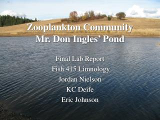 Zooplankton Community Mr. Don Ingles' Pond