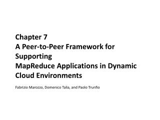 Chapter 7 A Peer-to-Peer Framework for Supporting MapReduce Applications in Dynamic