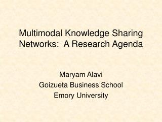 Multimodal Knowledge Sharing Networks:  A Research Agenda