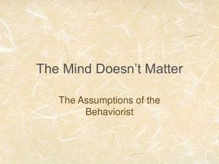 The Mind Doesn't Matter