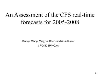 An Assessment of the CFS real-time forecasts for 2005-2008