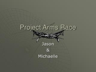 Project Arms Race