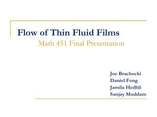 Flow of Thin Fluid Films
