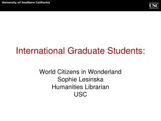 International Graduate Students:
