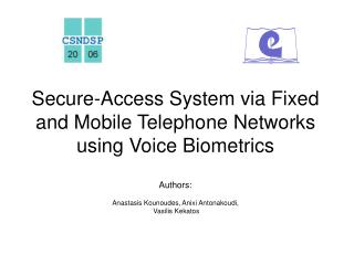 Secure-Access System via Fixed and Mobile Telephone Networks using Voice Biometrics